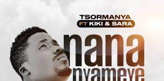 Tsormanya - Nana Nyame (feat Kiki & Sara)