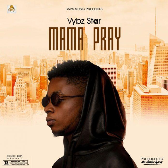 Vybz Star - Mama Pray