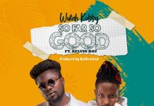 Wutah Kobby – So Far So Good Ft. Kelvyn boy