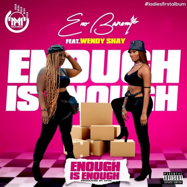 Eno Barony - Enough Is Enough (Feat. Wendy Shay) (Prod By Apya)