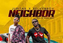 Jupitar - Neighbor (Feat. KelvynBoy) (Prod. by Brainy Beatz) (GhanaNdwom.net)