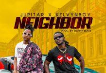 Jupitar - Neighbor (Feat. KelvynBoy) (Prod. by Brainy Beatz) (GhanaNdwom.net)