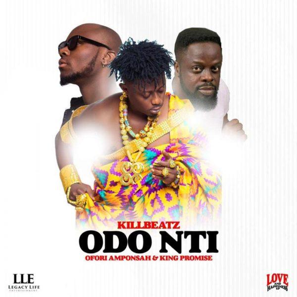 KillBeatz - Odo Nti (Feat. King Promise x Ofori Amponsah) (GhanaNdwom.net)