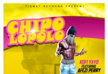 Kofi Yayo - Chipolopolo (Feat. Afezi Perry) (Prod By BodyBeatz) (GhanaNdwom.net)