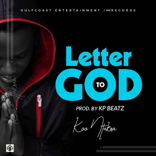 Koo Ntakra - Letter To God