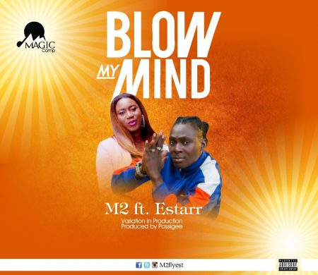 M2 Ft Estarr - Blow My Mind (Prod By PossiGee)