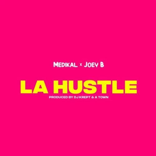Medikal x Joey B - La Hustle (Prod. by DjKrept x A Town)