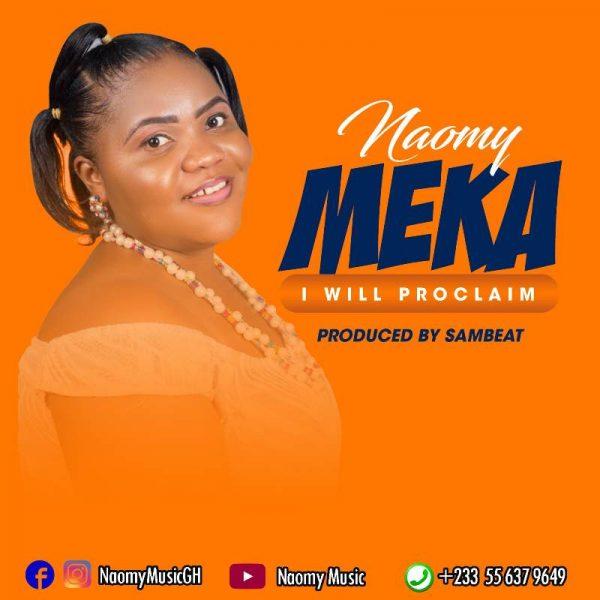 Naomy - Meka (I Will Proclaim) (Prod. by SamBeat)