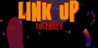Tulenkey - Link Up (Prod. by MOG)