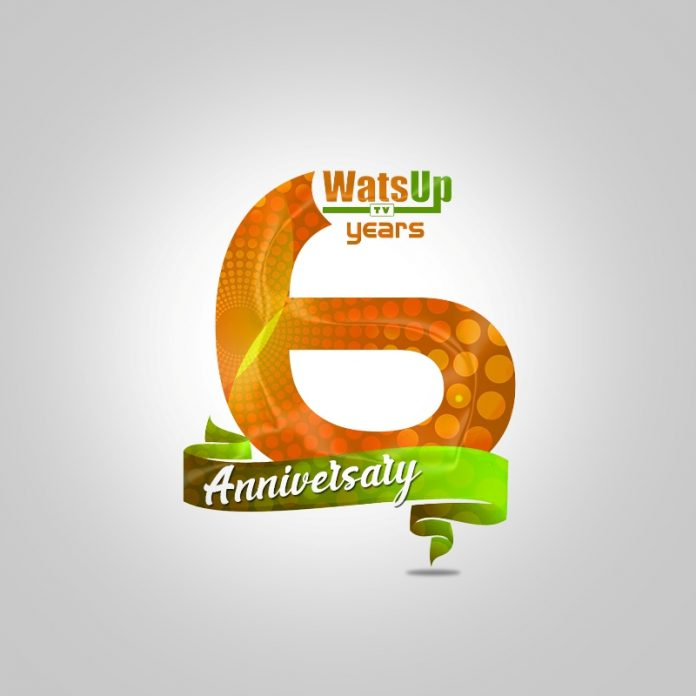 WatsUp TV 6 years Anniversary
