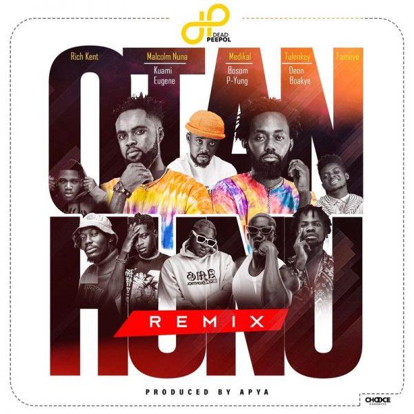 Dead Peepol xRichKent - Otan Hunu (Remix) (Feat. Fameye, Medikal, Kuami Eugene, Tulenkey, Deon B, Malcolm Nuna and Bosom P-Yung) (GhanaNdwom.net)