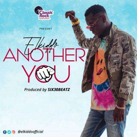 Elkiddo - Another You (Prod by Six30beatz)
