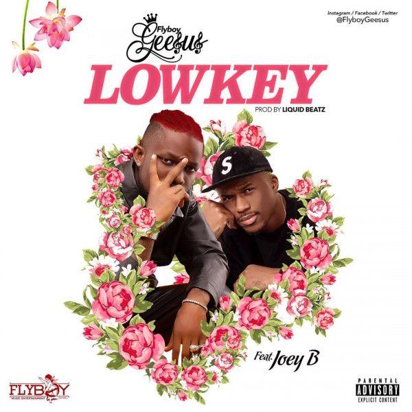 Flyboy Geesus - Lowkey (Feat. Joey B)