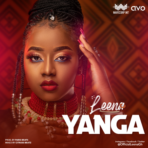 Leena - Yanga (Prod. by Paris Beatz)