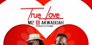 M2 - True Love (Feat. Akwaboah) (Prod By Possigee)