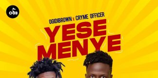 Ogidi Brown - Y3se Meny3 (Feat. Cryme Officer) (Prod. By BodyBeatz) (GhanaNdwom.net)