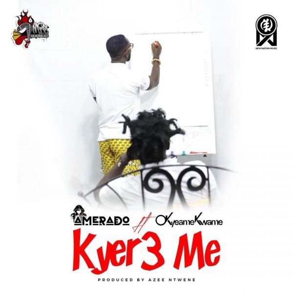 Amerado - Kyer3 Me (Feat Okyeame Kwame) (Prod by Azee Ntwene)