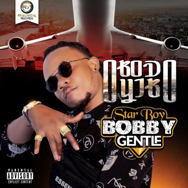 Bobby Gentle - Obodo Yibo (Prod by Bobby Gentle)