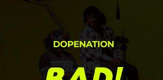 DopeNation - Badd (Freestyle) (GhanaNdwom.net)