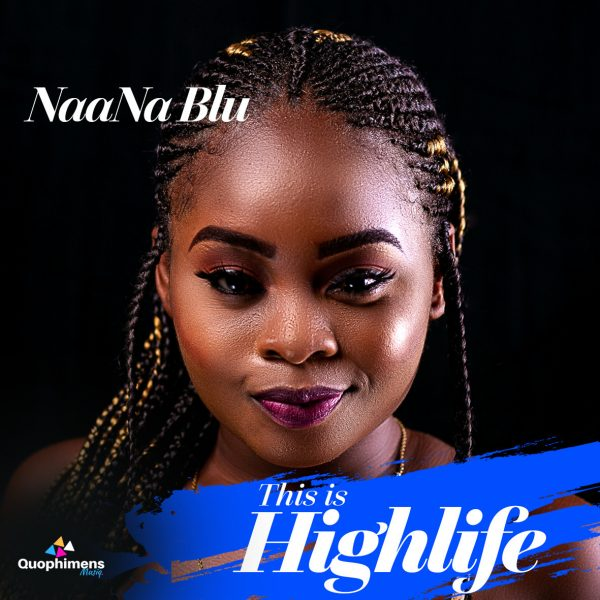 NaaNa Blu – This Is Highlife EP
