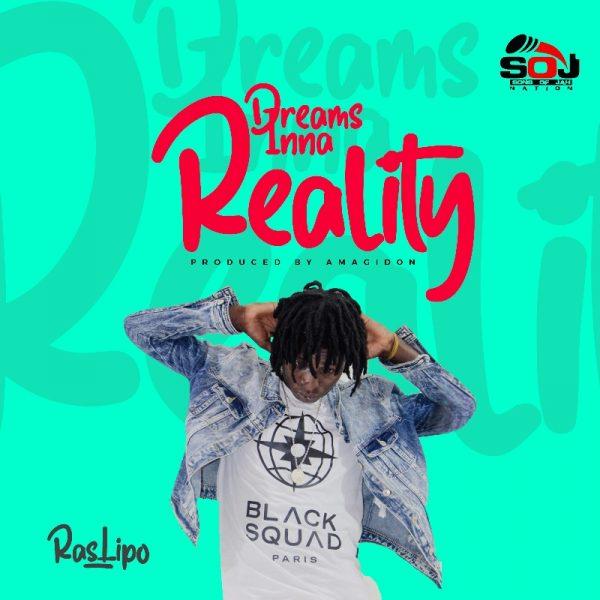 Ras Lipo - Dreams Inna Reality (Prod By Amagidon) (GhanaNdwom.net)