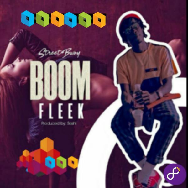 Street Bwoy - Boom Fleek (Prod. by Seshi)
