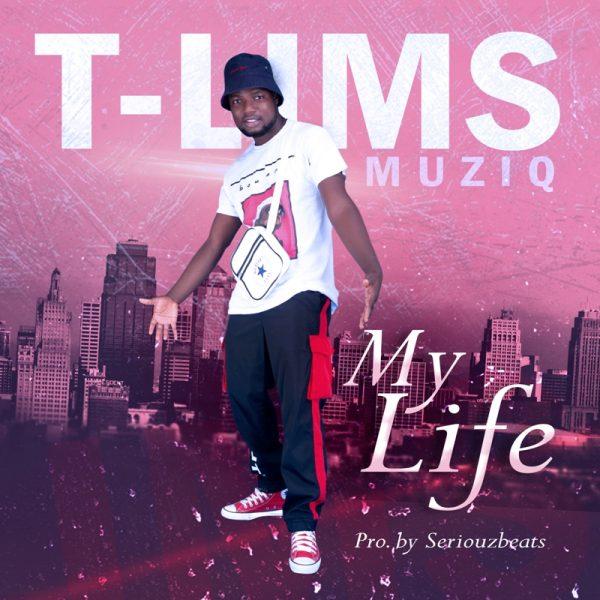 T-Lims - My Life (Prod. by Seriouzbeats) (GhanaNdwom.net)