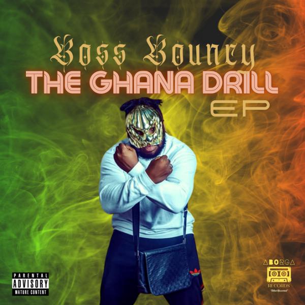 Boss Bouncy - The Ghana Drill EP