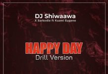 DJ Shiwaawa x Sarkodie x Kuami Eugene -Happy Day(Drill Version) (MANDEM Mix)