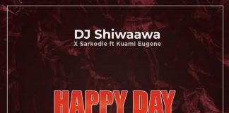DJ Shiwaawa x Sarkodie x Kuami Eugene -Happy Day(Drill Version) (MANDEM Mix)