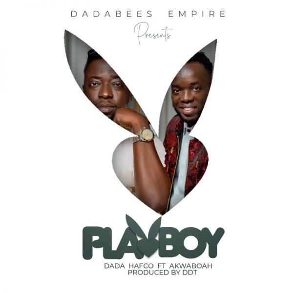 Dada Hafco - Play Boy (Feat. Akwaboah) (Prod By DDT) (GhanaNdwom.net)