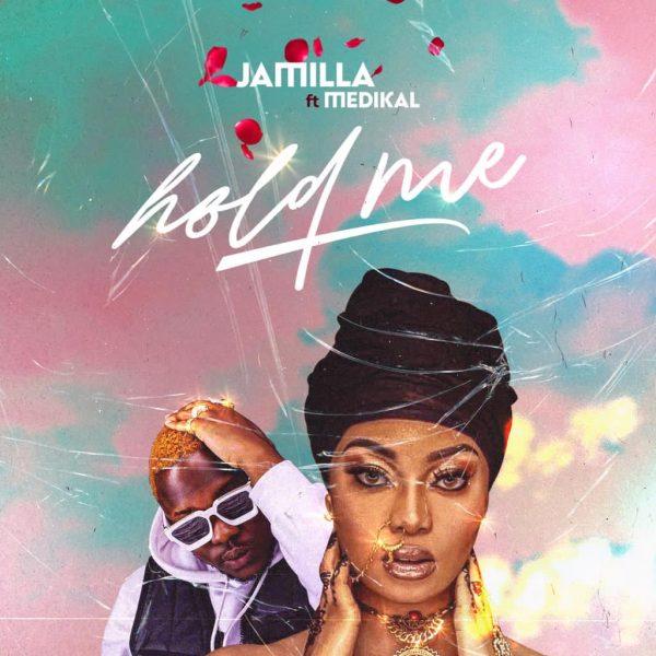 Jamilla - Hold Me (Feat. Medikal)