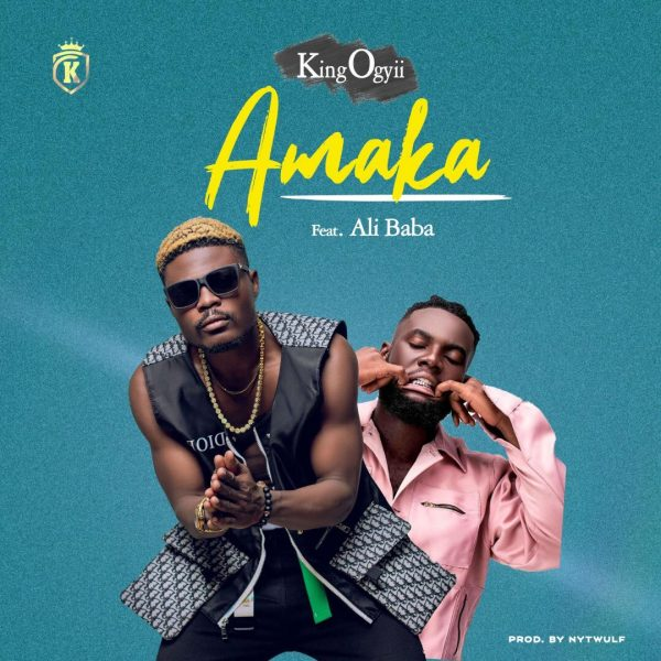 King Ogyii - Amaka (Feat. Ali Baba)