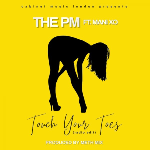 The PM - Touch Your Toes (Feat. Mani XO)