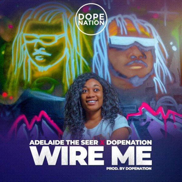 AdelaideTheSeer x DopeNation - Wire Me (Prod. by DopeNation)