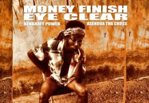 Asendua Tha Cross - Money Finish Eye Clear (Prod. By Benkraft x Otion)