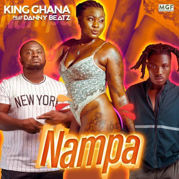 King Ghana - Nampa (Feat. Danny Beatz) (Prod. By Danny Beatz)