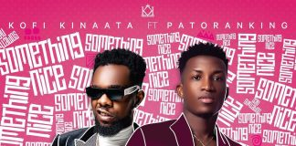 Kofi Kinaata - Something Nice (Feat. Patoranking)