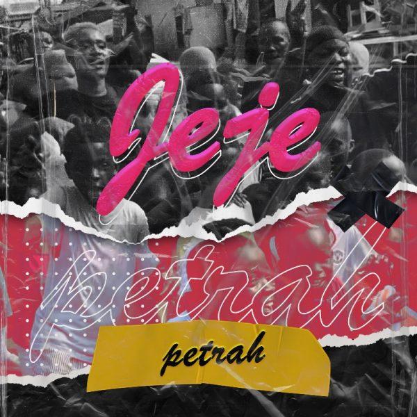 Petrah - Jeje (Produced by Walid)