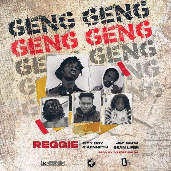 Reggie – Geng Geng (Feat. O'Kenneth, City Boy, Jay Bahd & Sean Lifer)