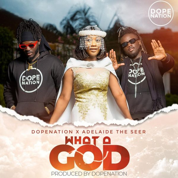 AdelaideTheSeer x DopeNation - What A God (Prod. by DopeNation)