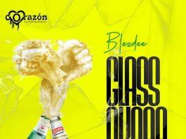 Blezdee - Glass Nkoaa