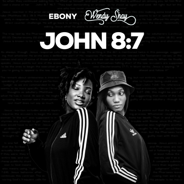 Ebony x Wendy Shay - John 8:7