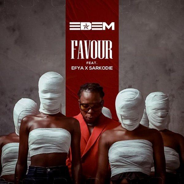 Edem - Favour (Feat. Efya & Sarkodie)