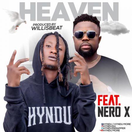 Heaven - Hyndu (Feat. Nero X)(Prod. Willsbeatz)