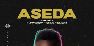 KobbySalm - Aseda (Feat. Belac360 X Joe Kay XP.O Godson)