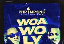 Phrimpong - Woa Wo Ly (feat. Ypee) (Prod. By Khendi Beatz)