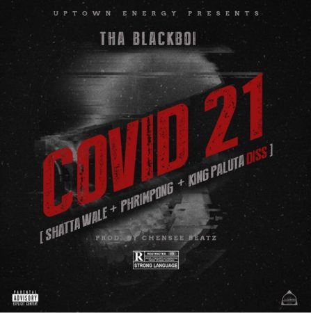 Tha Blackboi - COVID-21 (Phrimpong + King Paluta + Shatta Wale Diss