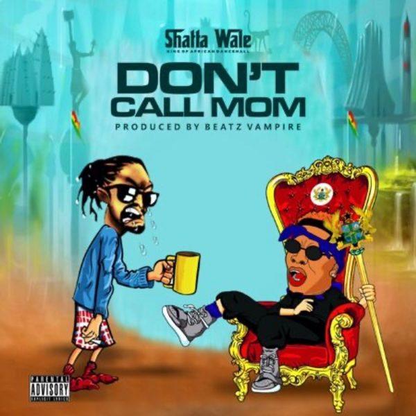 Shatta Wale - Don't Call Mom (Samini Diss)