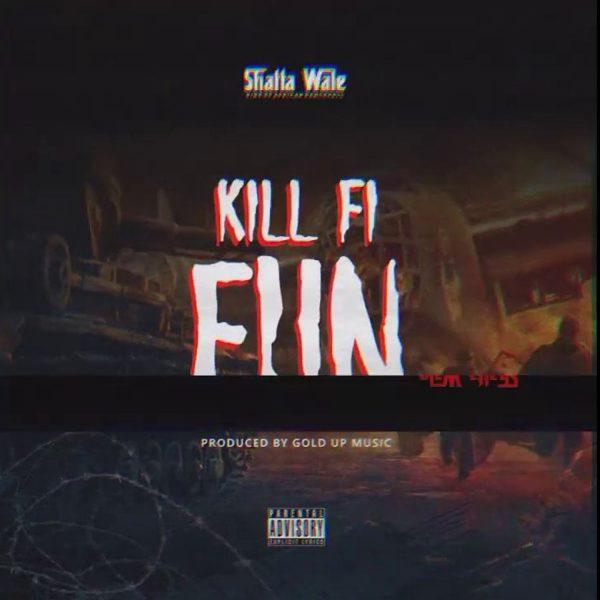 Shatta Wale - Kill Fi Fun (Samini Diss)